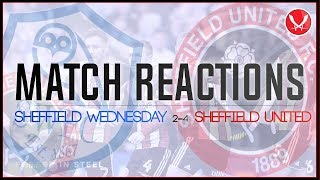BOUNCING DAY MASACRE   SHEFFIELD WEDNESDAY 2-4 SHEFFIELD UNITED   MATCH REACTIONS