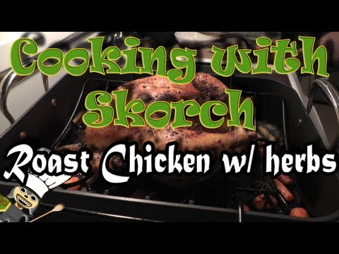 Cooking with Skorch - Roast Chicken w/ Lemon, Shallot, and Herbs