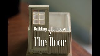 Make a Door for DollHouse – Series How to make a Doll House with Wood