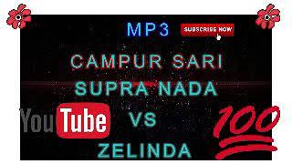 MP3 CAMPURSARI SUPRA NADA VS ZELINDA  1 JAM  NONSTOP