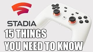 Stadia - 15 Things You May Not Know About Google's New Gaming Platform