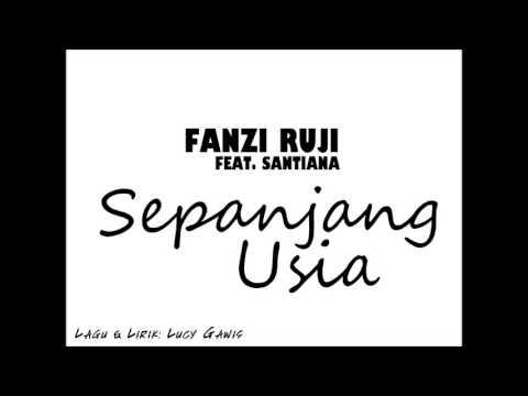 Fanzi Ruji - Sepanjang Usia feat. Santiana