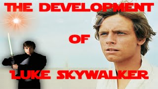 Star Wars: The Development Of Luke Skywalker