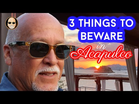 Three things to beware of most in Acapulco - (And why young travelers go elsewhere)