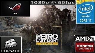 Metro Last Light Redux - HD 7790 1GB - 1080p 60FPS Benchmark