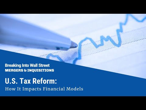 U.S. Tax Reform: How It Impacts Financial Models