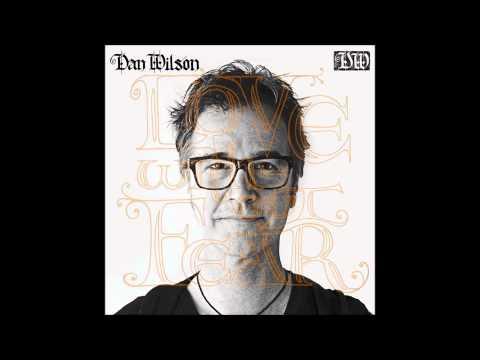 Клип Dan Wilson - Your Brighter Days