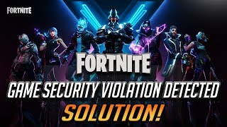 "Fix Fortnite Easy Anti-Cheat ""Game Security Violation Detected"" Error #0000000D"