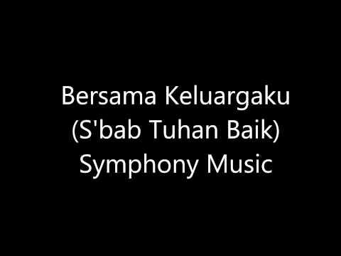 Bersama Keluargaku (Symphony Music)