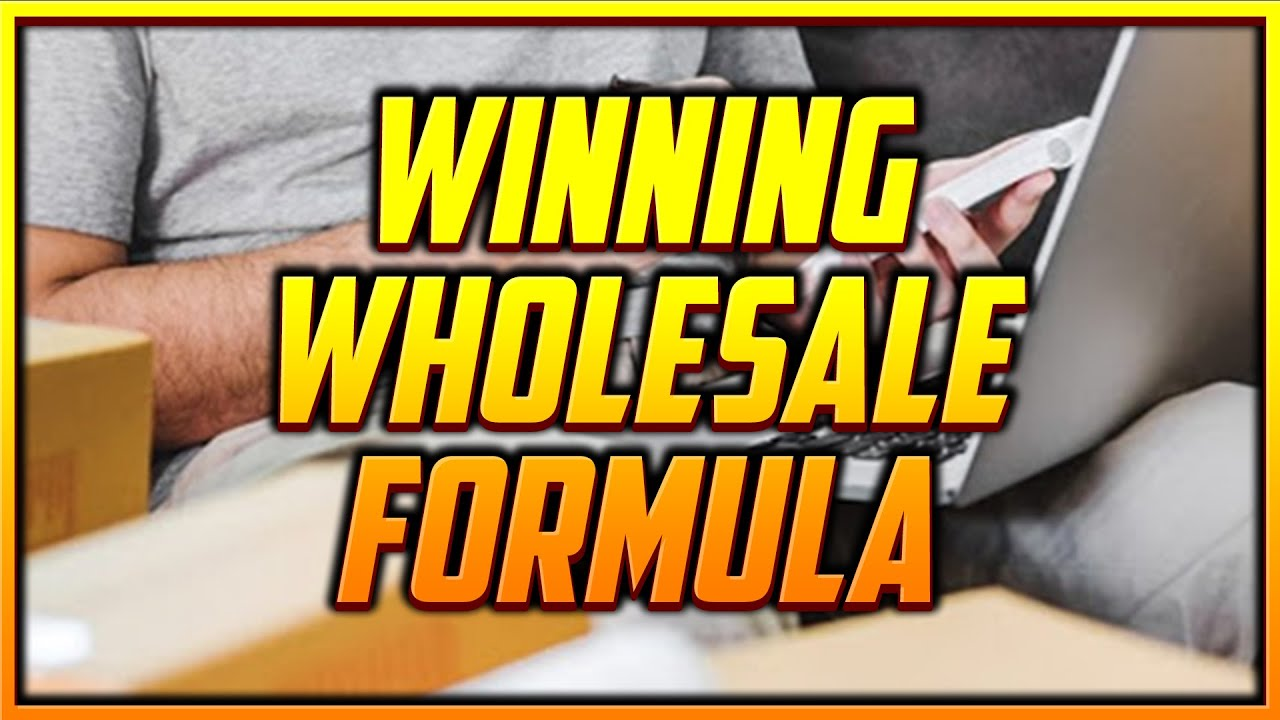 My Winning Wholesale Formula - How to Succeed Selling Wholesale on Amazon