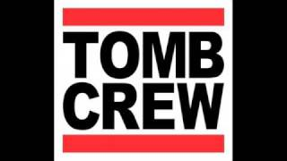 Tomb Crew - Bigger Than Hip Hop