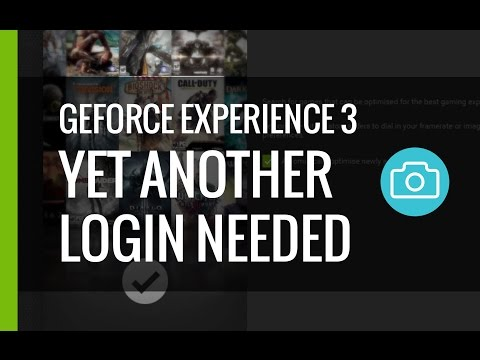 Geforce Experience 3 - Yet Another Login Needed
