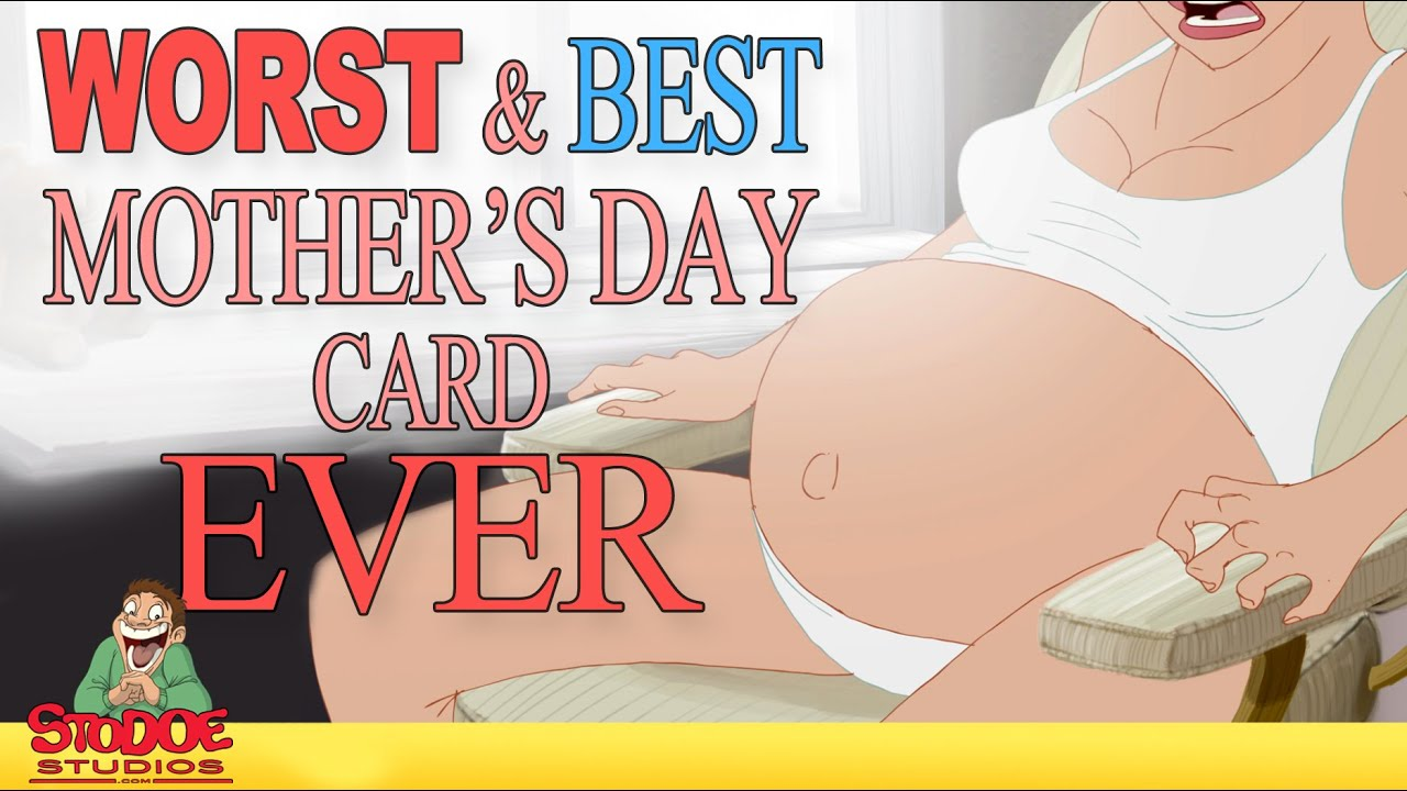 Worst And Best Mother 39 S Day Card Ever Youtube