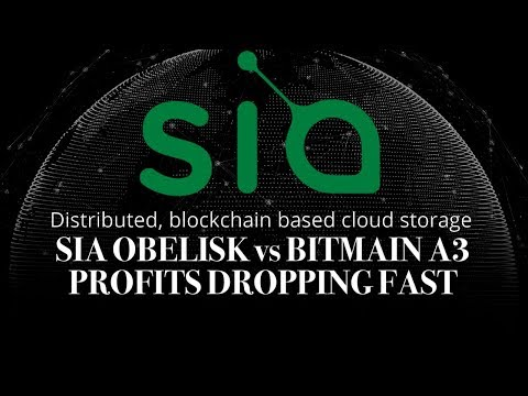 Siacoin (SC) | Obelisk SC1 vs Bitmain A3 War Is On | Profits Dropping Fast