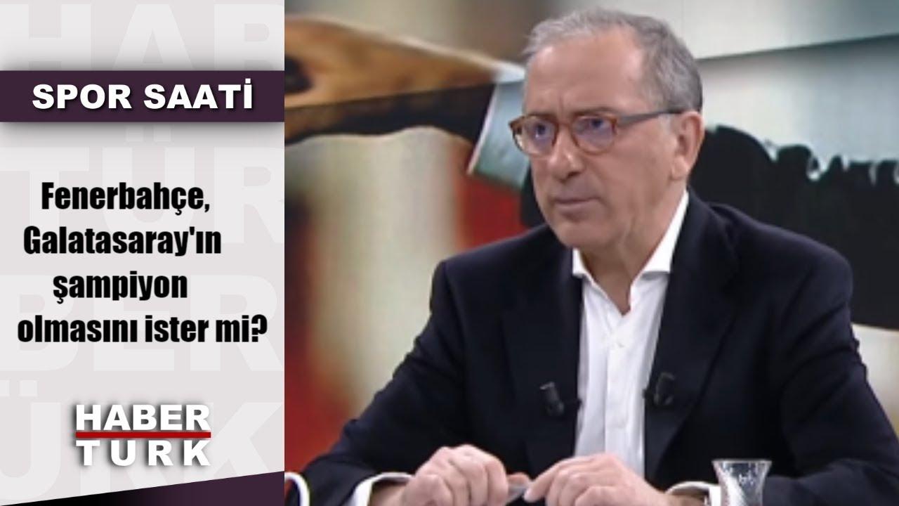 Spor Saati - 11 Mart 2019 (Fenerbahçe, Galatasaray'ın şampiyon olmasını ister mi?)