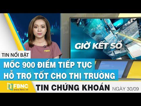 Tin tức Chứng khoán ngày 30/9 | Mốc 900 điểm tiếp tục hỗ trợ tốt cho thị trường | FBNC