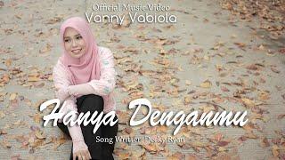 Download lagu Vanny Vabiola - Hanya Denganmu