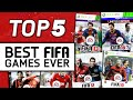 TOP 5 | BEST FIFA GAMES EVER!!!