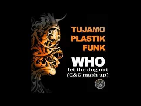 Tujamo & Plastik Funk - Who let the dog out (C&G mash up)