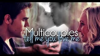 Multicouples | Tell me you love me