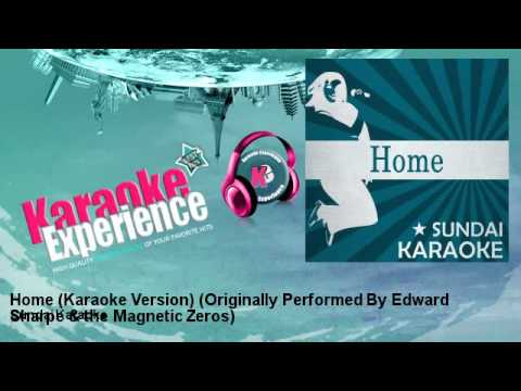 Sundai Karaoke - Home (Karaoke Version) - Originally Performed By Edward Sharpe & the Magnetic Zeros
