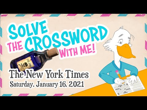 Solve With Me: The New York Times Crossword - Saturday, January 16, 2021