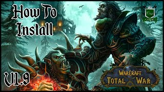 HOW TO INSTALL WARCRAFT: TOTAL WAR (NEW VERSION 1.9)