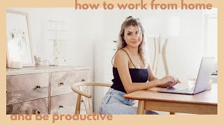 How to Work From Home & Be Productive!