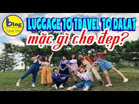 Du lịch Đà Lạt 2021 - Mẹo chuẩn bị hành lí - Tips to prepare luggage to travel to Dalat