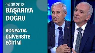 Konya'da üniversite eğitimi - Başarıya Doğru 04.07.2018 Cumartesi
