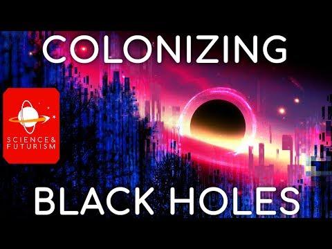 Colonizing Black Holes