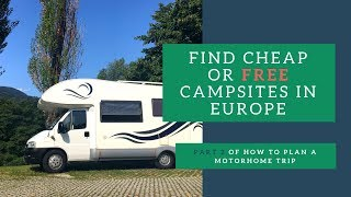 How to find cheap or free campsites in Europe - Plan a Motorhome Road Trip Pt 2 - Wild camping