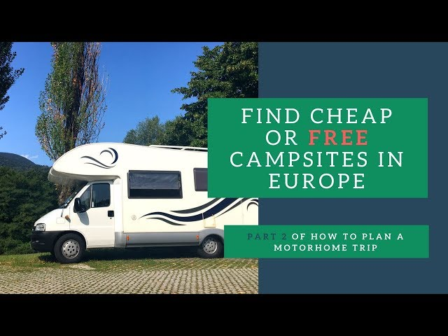 460f45289b How to find cheap or free campsites in Europe - Plan a Motorhome Road Trip  Pt