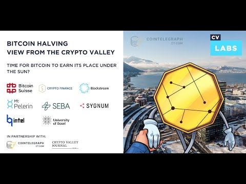 "Cointelegraph Platform: CV-Labs ""Bitcoin Halving View From The Crypto Valley"""