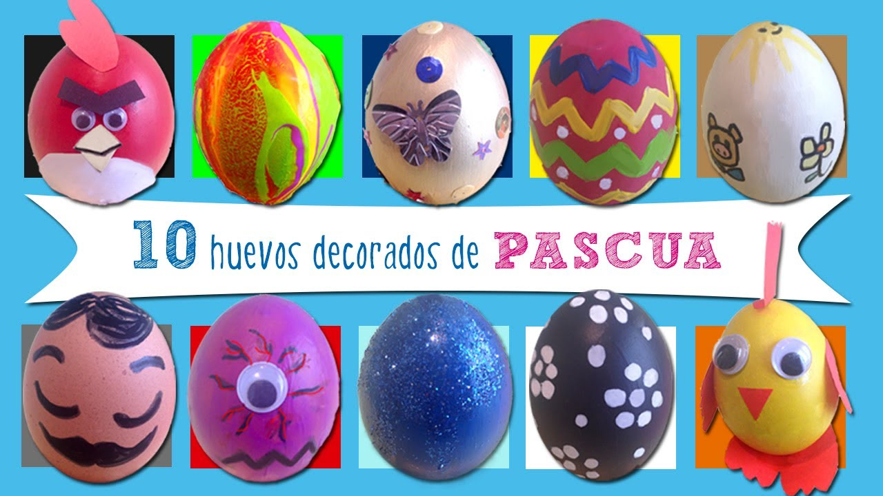 Huevos de Pascua 10 ideas de huevos decorados  YouTube