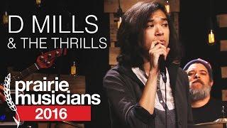 Prairie Musicians 802: D Mills & The Thrills