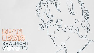 Dean Lewis - Be Alright (Acoustic)