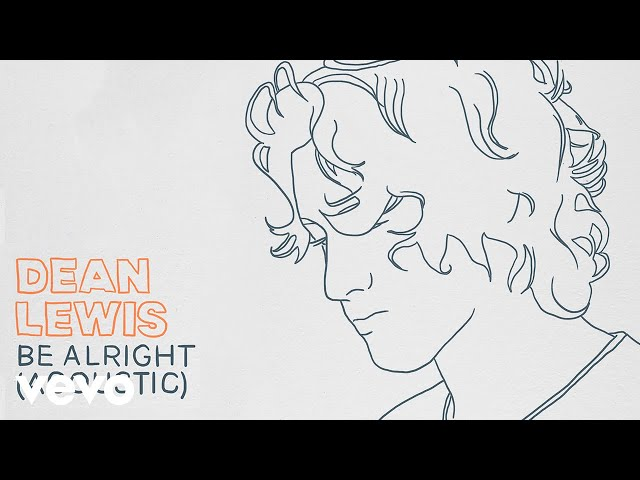 Dean Lewis – Be Alright (Acoustic)