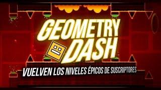 VUELVEN LOS NIVELES ÉPICOS DE SUSCRIPTORES | GEOMETRY DASH