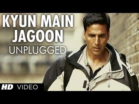 Kyun Main Jaagoon Unplugged  Full Song Patiala House | Akshay Kumar