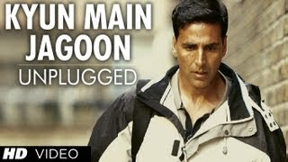 """Kyun Main Jaagoon Unplugged"" Full Song Patiala House 