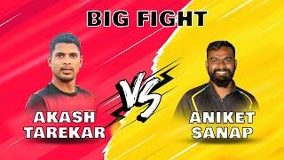 Big Fight | Aakash Tarekar vs Aniket Aanap | 9pl Cricket kannur Kerala