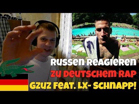 RUSSIANS REACT TO GERMAN RAP   Gzuz Feat. LX - Schnapp!   REACTION TO GERMAN RAP