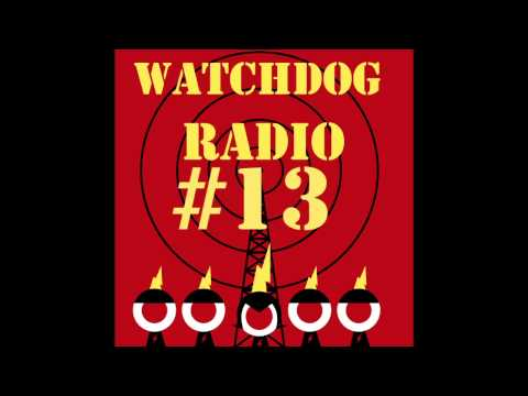 Watchdog Radio broadcast #13