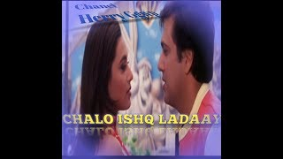 Chalo ishq ladaaye+Lyrics Bollywood song