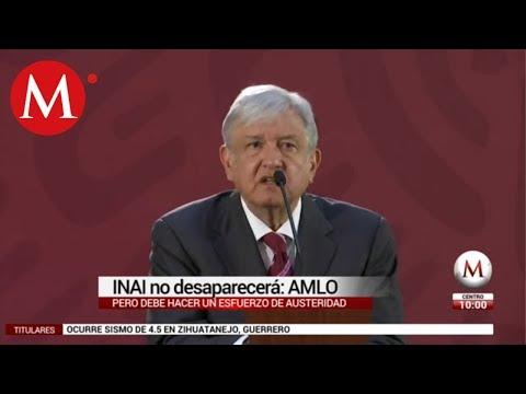 INAI no desaparecerá, pero debe hacer esfuerzo de austeridad: AMLO