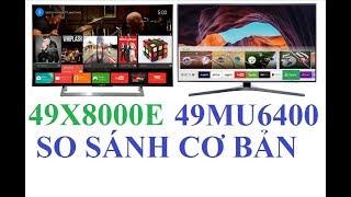 Smart Tivi 4K Samsung 49MU6400 và Sony 49X8000E - Tính năng cơ bản