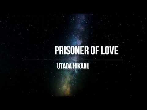 Download UTADA HIKARU - Prisoner of Love (Lyrics)