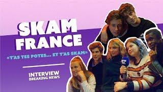 L'interview Breaking News des acteurs de SKAM France