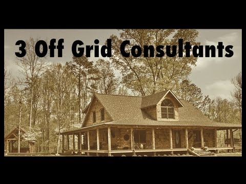 3 Consultants for Your Off Grid Retreat